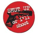 Aufkleber ° Pistole - Shoot up or Ill shoot you ° Sticker
