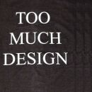 T-Shirt - Too much design Times New Roman